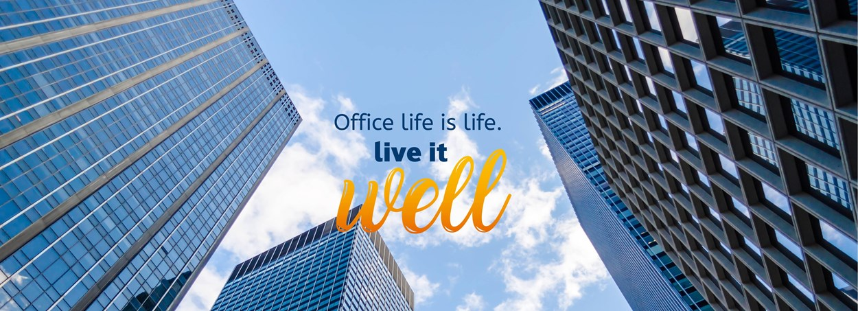 Office life is life - Live it Well_ok